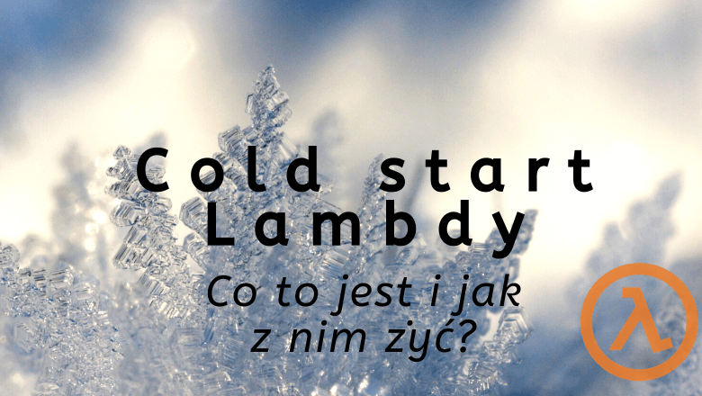 Co to jest cold start Lambdy?